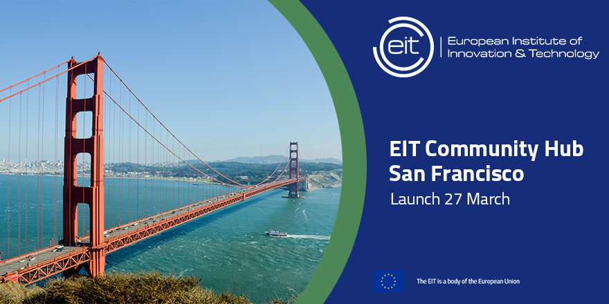EIT Community expands to Silicon Valley with launch of  EIT Community Hub in San Francisco