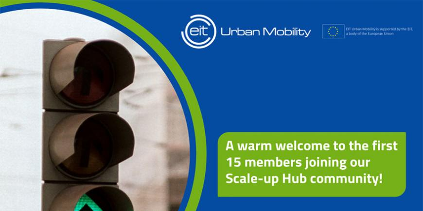 EIT Urban Mobility welcomes the first 15 members of the Scale-Up Hub
