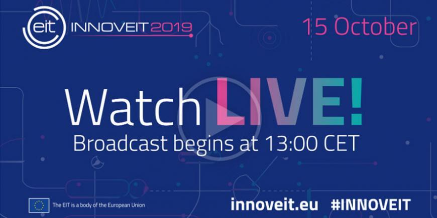 Watch INNOVEIT 2019 & the EIT Awards here!