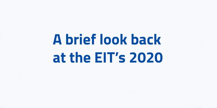 A brief look back at the EIT's 2020